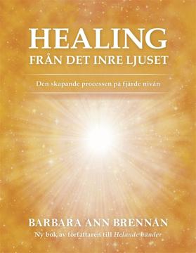 Bild på Healing från det inre ljuset : den skapande processen på fjärde nivån