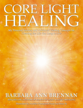 Bild på Core light healing - my personal journey and advanced healing concepts for