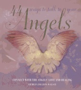 Bild på 44 Ways to Talk to Your Angels
